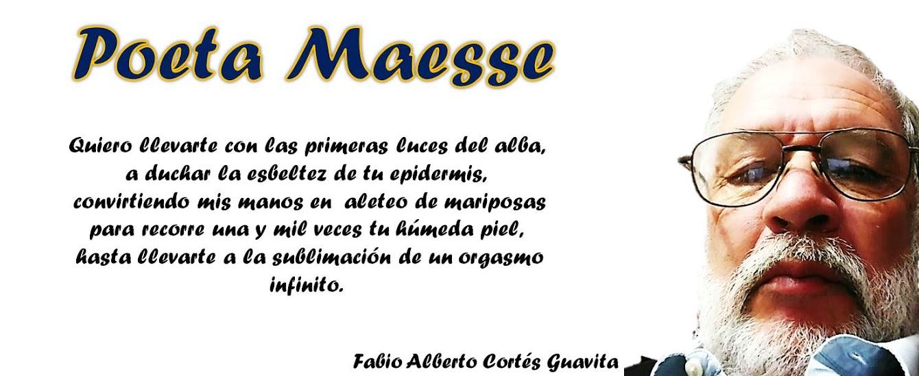 POETA MAESSE (FABIO ALBERTO CORTÉS GUAVITA)