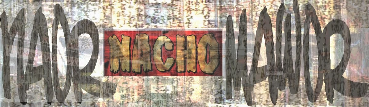 "NA0R ""NACHO!"" MAW0R"