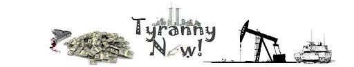 Tyranny Now!