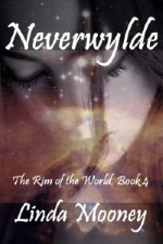 Neverwylde, The Rim of the World, Bk, 4