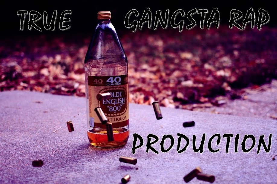 True Gangsta Rap Production