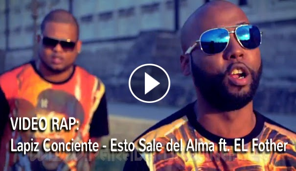 VIDEO RAP - Lapiz Conciente - Esto Sale del Alma ft. EL Fother