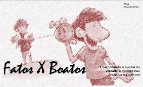 FATOS X BOATOS