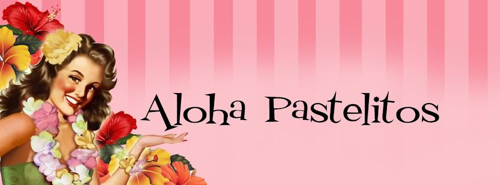 Aloha pastelitos!