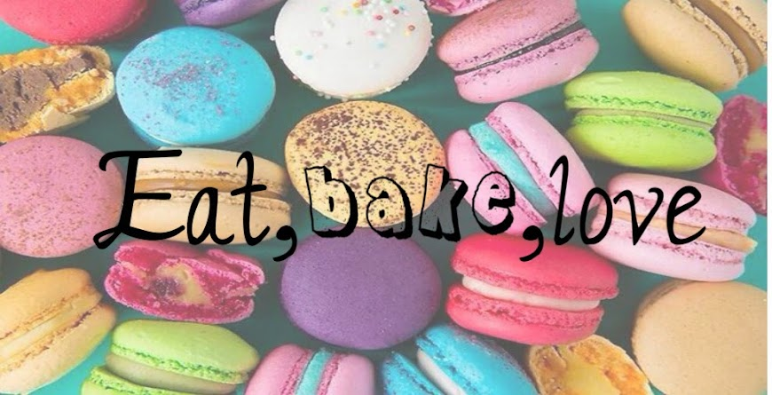 Eat,Bake,Love ♥