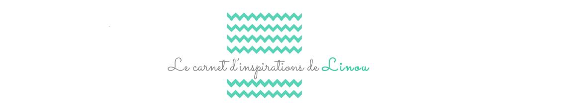 Le carnet d'inspirations de Linou