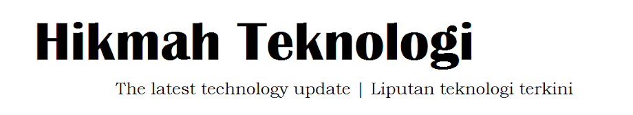 Hikmah Teknologi - the latest technology update | liputan teknologi terkini