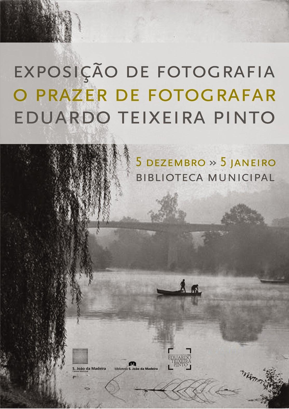 """Exposição """"O Prazer de Fotografar"""" de Eduardo Teixeira Pinto"""