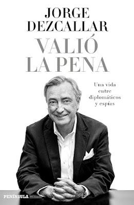 LIBRO - Valió La Pena  Jorge Dezcallar (Península - 1 octubre 2015)  AUTOBIOGRAFIA | Edición papel & ebook kindle  Comprar en Amazon España