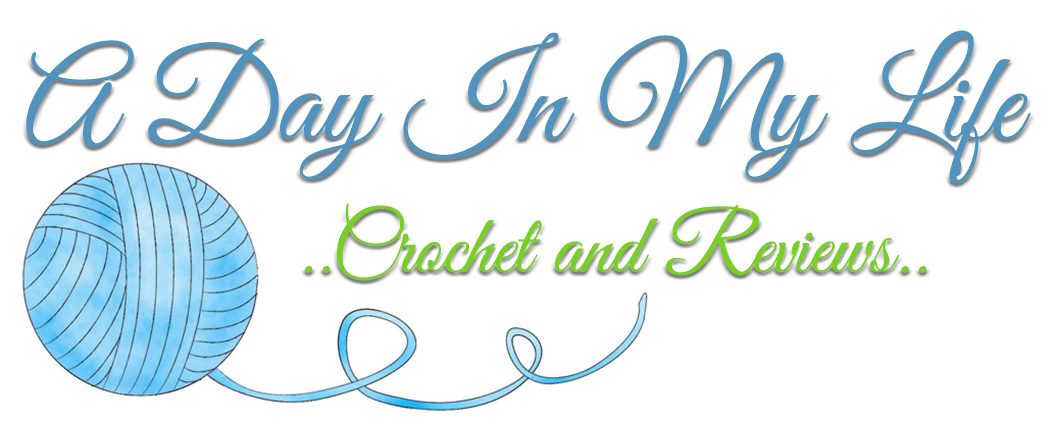 A Day In My Life...Crochet & Reviews