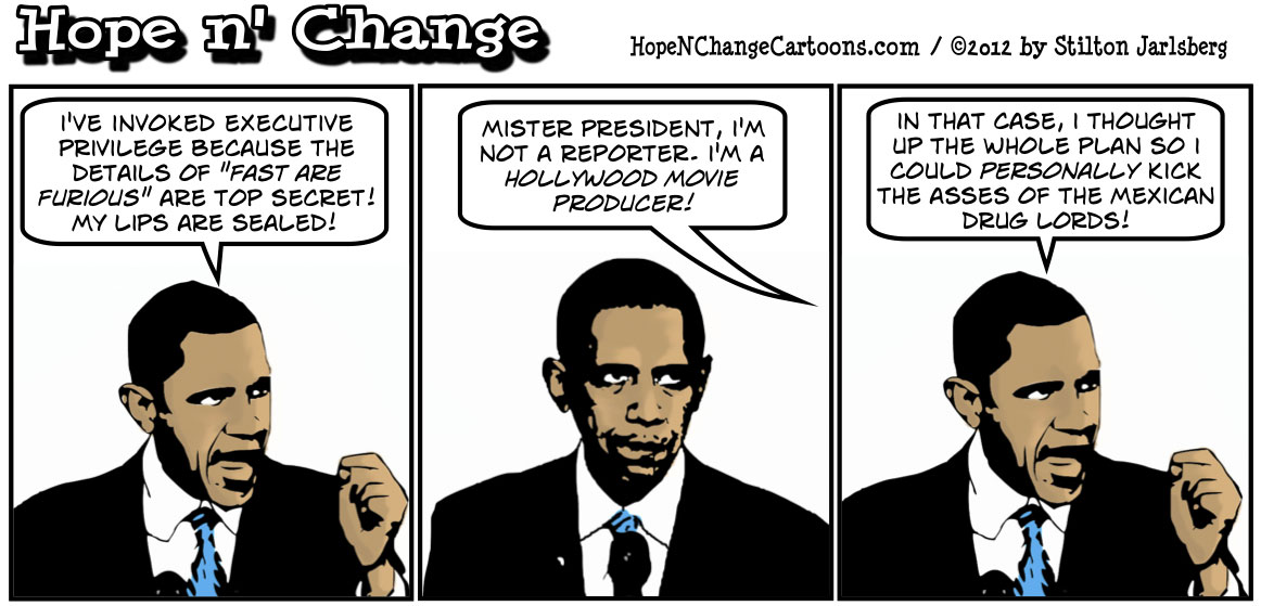 Barack Obama invokes executive privilege so Eric Holder won't have to testify about fast and furious, hopenchange, hope and change, hope n' change, tea party, conservative, political cartoon, stilton jarlsbeg