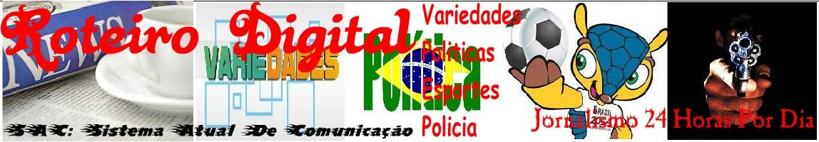 O - ROTEIRO - DIGITAL Novo Progresso-PA -Ananás-TO -Sinop-MT -Brasil -Responssavél -Wellitom Lopes