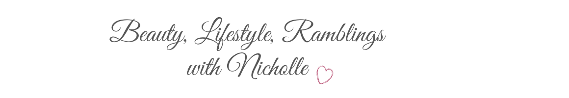 Beauty, Lifestyle, Ramblings with Nicholle