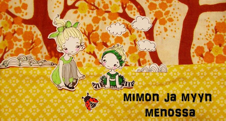 MIMON JA MYYN MENOSSA