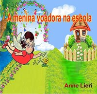 A menina voadora na escola- Anne Lieri