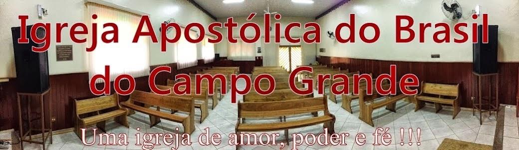 Igreja Apostólica do                                                    Campo Grande