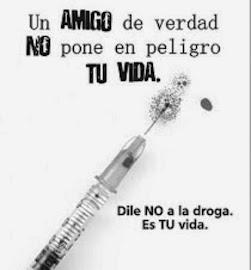 SI A LA VIDA ... NO A LA DROGA