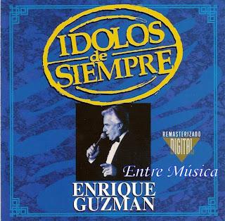 Enrique Guzman – Idolos de Siempre