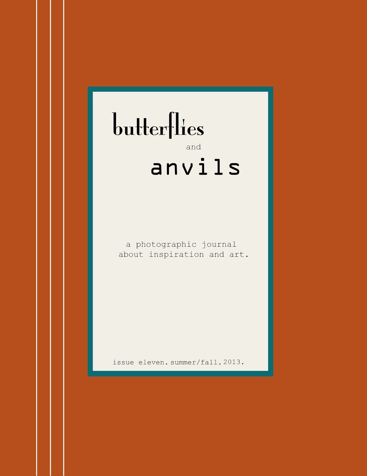 butterflies and anvils. SUMMER/FALL ISSUE!