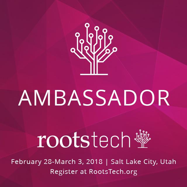RootsTech 2018 Official Ambassador