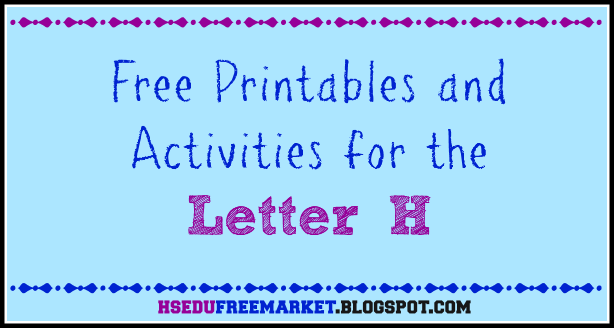 Free Printables and Activities for the Letter H - HSEduFreeMarket