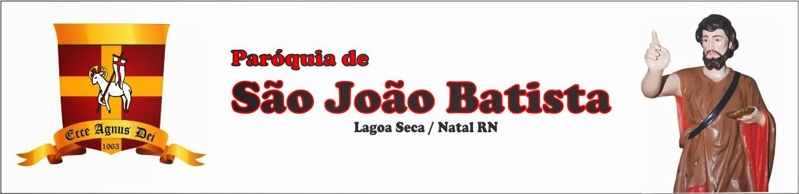 Paróquia de São João Batista - Lagoa Seca / Natal RN