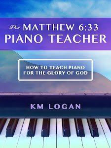 The Matthew 6:33 Piano Teacher