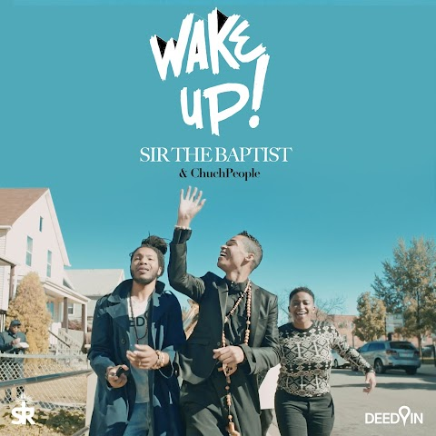 """VIDEO REVIEW: Sir the Baptist - """"Wake Up"""""""