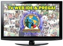 Assista a TV Web Ide & Pregai
