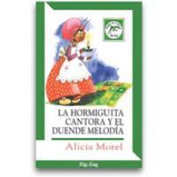 LA HORMIGUITA CANTORA Y EL DUENDE MELODIA---ALICIA MOREL