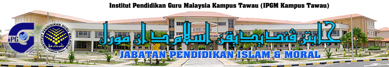 JABATAN PENDIDIKAN ISLAM & MORAL ( IPG-Kampus Tawau )