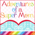 Adventures of a Super Mom
