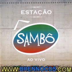 Sambô - Estação Sambô - Ao Vivo 2012