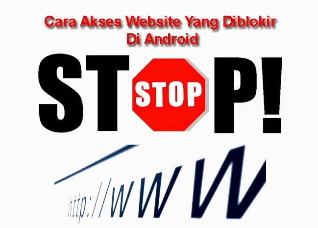 Cara Membuka Website Yang Di Blokir Di Android
