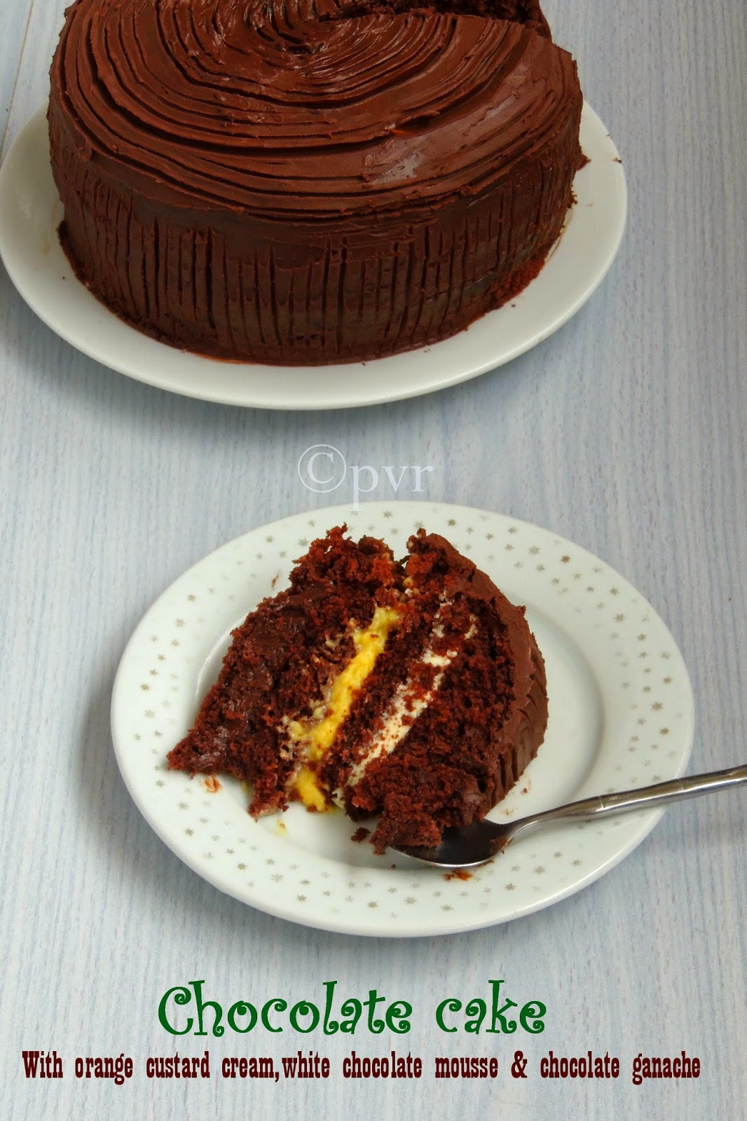 Chocolate Cake with Eggless Orange Custard Cream, Eggless White Chocolate Mousse and Chocolate Ganache