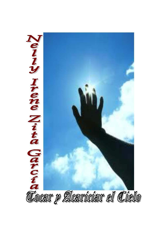 Tocar y acariciar el cielo di Nelly Irene Zita Garcia