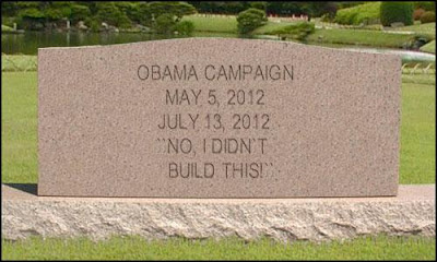 Obama Campaign, May 5 - July 13, 2012. 'No, I Didn't Build This!'