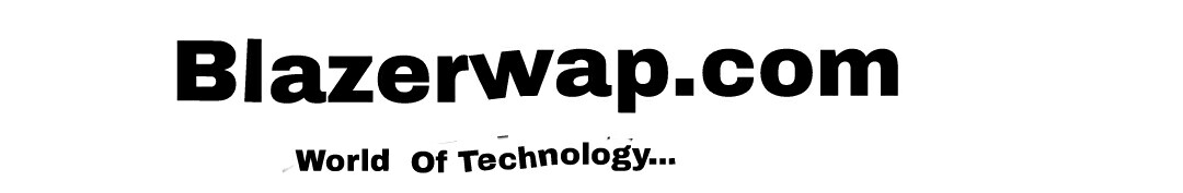 Blazerwap.com World Of Technology