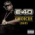 E-40 Releases New Single - Titled CHOICES (YUP)