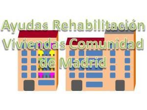 CC AA MM Ayudas Rehabilitación Viviendas