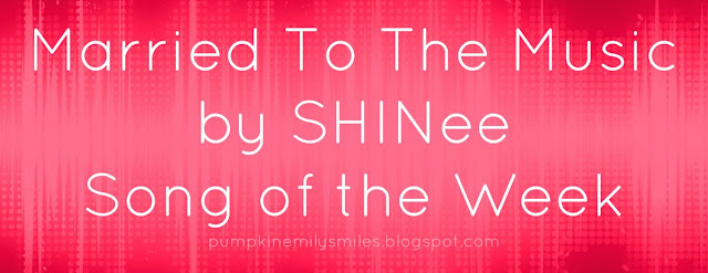 Married To The Music by SHINee Song of the Week