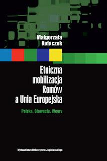http://www.wuj.pl/page,produkt,prodid,2449,strona,Etniczna_mobilizacja_Romow_a_Unia_Europejska,katid,50.html
