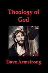 http://socrates58.blogspot.com/2012/10/book-by-dave-armstrong-theology-of-god.html