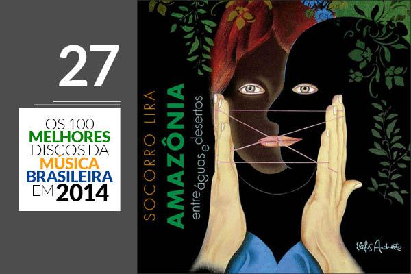 Socorro Lira - Amazônia - Entre Águas e Desertos