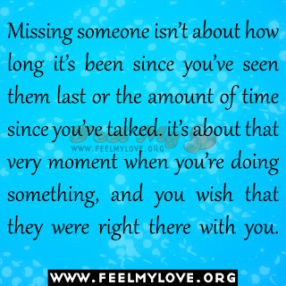 Missing someone isn't about how long it's been