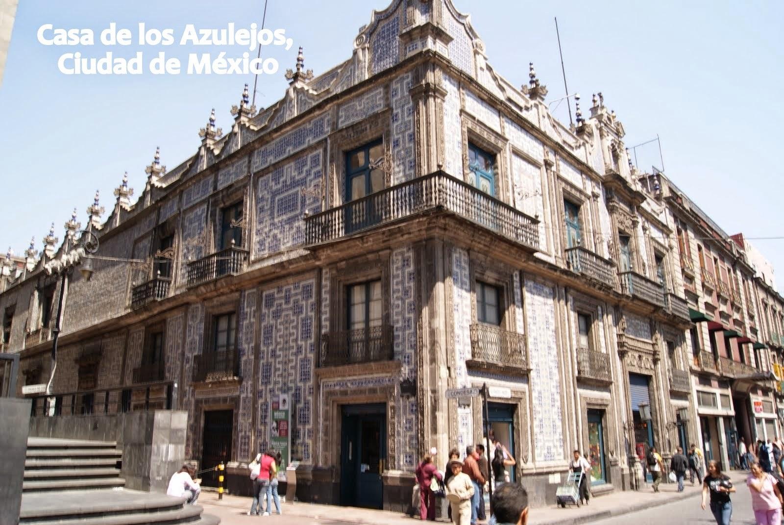 M xico realidades y sue os 02 16 15 for Casa de los azulejos ciudad de mexico cdmx