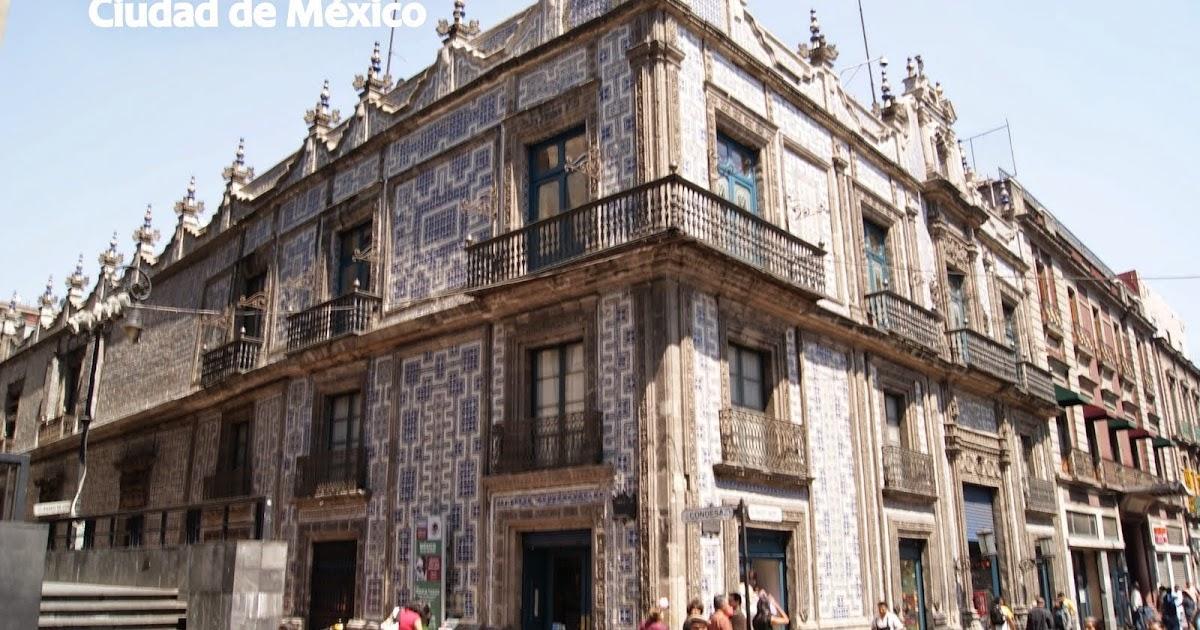M xico realidades y sue os casa de los azulejos ciudad for Rusticae casa de los azulejos