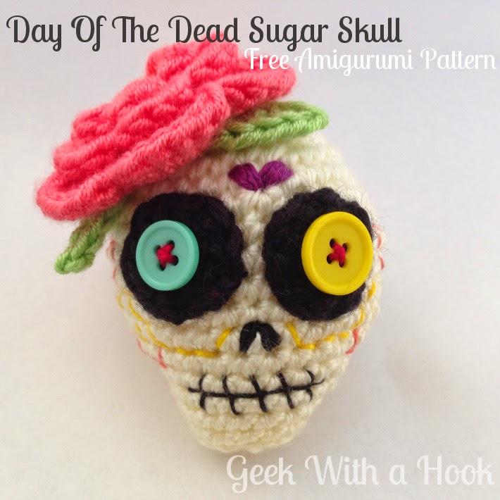 Free Amigurumi Skull Pattern : Geek With a Hook: Day Of The Dead Sugar Skull Free ...