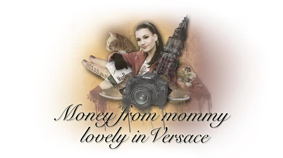 MoneyfromMommylovelyinVersace
