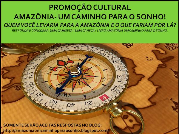 Promoção Cultural Amazônia - Um Caminho Para O Sonho